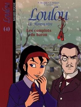 Couverture du livre : Loulou de Montmartre, Tome 4 : Les complots du baron