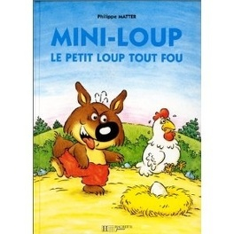 Couverture du livre : Mini-Loup : le petit loup tout fou