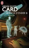 Le Cycle d'Ender, Tome 3 : Xénocide