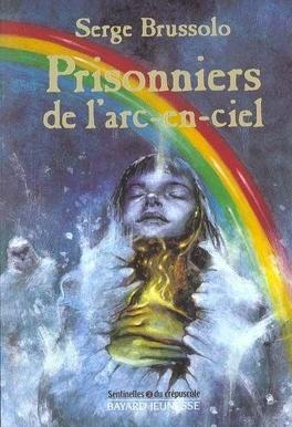Couverture du livre : Territoires interdits, Tome 2 : Les Prisonniers de l'arc-en-ciel