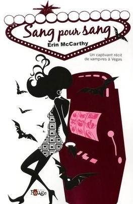Couverture du livre : Vegas Vampires, Tome 1 : Sang pour Sang