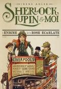 Sherlock, Lupin & moi, Tome 3 : L'Énigme de la rose écarlate