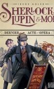 Sherlock, Lupin & moi, Tome 2 : Dernier acte à l'Opéra