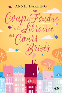 Couverture du livre : Coup de foudre à la librairie des cœurs brisés