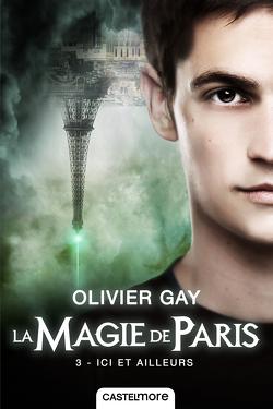 Couverture de La Magie de Paris, Tome 3 : Ici et Ailleurs