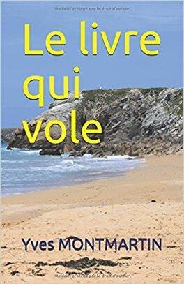 Le Livre Qui Vole Livre De Yves Montmartin