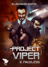 Project Viper, Tome 2 : Faceless