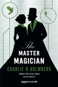 The Paper Magician Trilogy, Tome 3 : The Master Magician