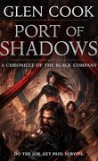 A Chronicle of the Black Company : Port of Shadows
