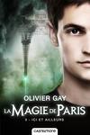 couverture La Magie de Paris, Tome 3 : Ici et Ailleurs