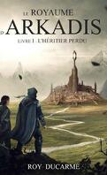 Le Royaume d'Arkadis, Livre 1 : L'Héritier perdu