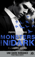 Monsters in the Dark, Tome 1 : Larmes amères