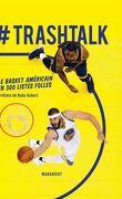 #Trashtalk - Le basket américain en 300 listes folles