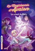 Les magiciennes d'Avalon, Tome 2 : Le cristal de Kara