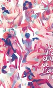 Le Vrai sexe de la vraie vie, tome 1