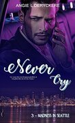 Never Cry, Tome 3 : Madness in Seattle