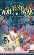 Wonderpark, Tome 6 : Darkmoor