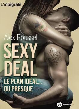Couverture du livre : Sexy Deal - Le plan idéal… ou presque - Integrale