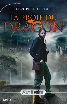 Couverture du livre : Altérés, tome 1 : La proie du Dragon