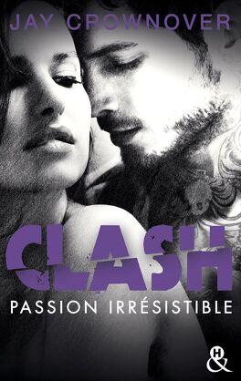 Couverture du livre : Clash, Tome 4 : Passion irrésistible
