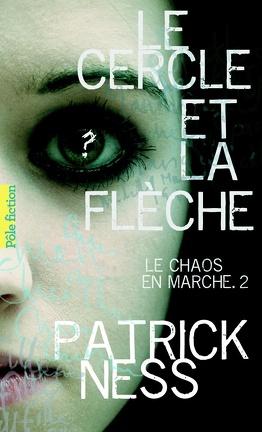 Couverture du livre : Le Chaos en marche, Tome 2 : Le Cercle et la Flèche