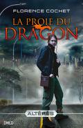 Altérés, tome 1 : La proie du Dragon