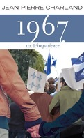 1967, tome 3 : L'impatience