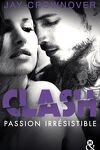 couverture Clash, Tome 4 : Passion irrésistible