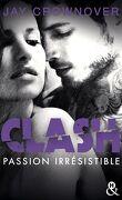 Clash, Tome 4 : Passion irrésistible