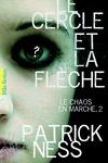 couverture Le Chaos en marche, Tome 2 : Le Cercle et la Flèche