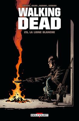 Couverture du livre : Walking Dead, Tome 29 : La Ligne blanche