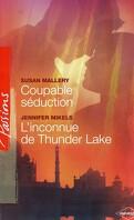 Coupable séduction / L'inconnue de Thunder Lake