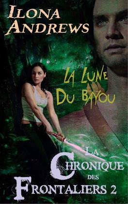 Couverture du livre : Chronique des Frontaliers, Tome 2 : La lune du bayou