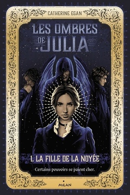 Couverture du livre : Les Ombres de Julia, Tome 1 : La Fille de la noyée
