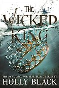 The Folk of the Air, Tome 2 : The Wicked King