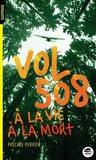 Vol 508, à la vie à la mort