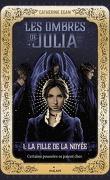 Les Ombres de Julia, Tome 1 : La Fille de la noyée