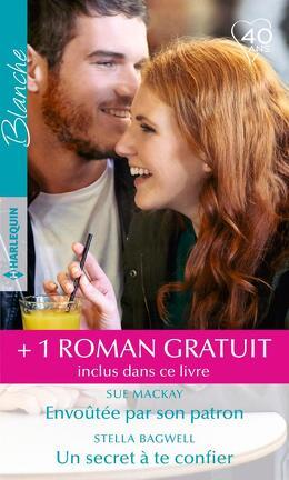 Couverture du livre : Envoûtée par son patron / Un secret à te confier / L'amour au bout du monde