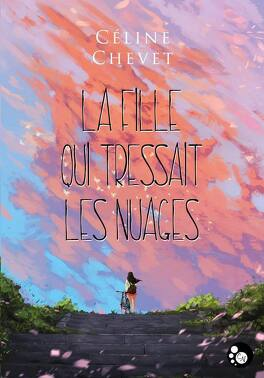 Couverture du livre : La fille qui tressait les nuages