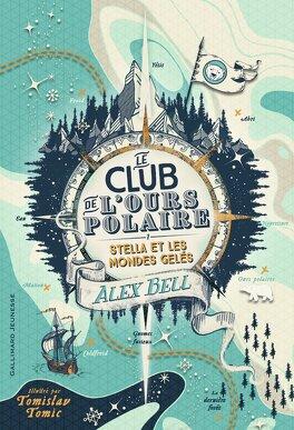 Couverture du livre : Le Club de l'ours polaire, Tome 1 : Stella et les mondes gelés