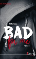 Bad for me, Tome 1