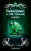 Enchantement,  tome 3 : La Table d'émeraude