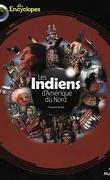 Les Indiens d'Amérique du Nord (les Encyclopes)