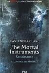 couverture The Mortal Instruments - Renaissance, Tome 2 : Le Prince des Ténèbres