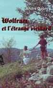 Wolfram et l'étrange vieillard