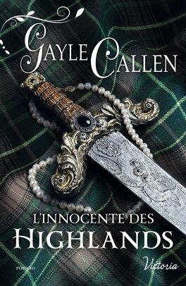 Couverture du livre : Noces écossaises, Tome 3 : L'innocente des Highlands
