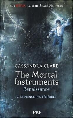 Couverture de The Mortal Instruments - Renaissance, Tome 2 : Le Prince des Ténèbres
