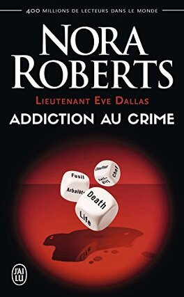 Couverture du livre : Lieutenant Eve Dallas, Tome 31 : Addiction au crime
