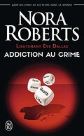 Lieutenant Eve Dallas, Tome 31 : Addiction au crime