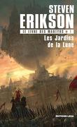 Le Livre des martyrs, Tome 1 : Les Jardins de la lune